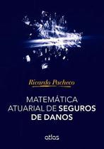 Livro - Matemática Atuarial De Seguros De Danos -