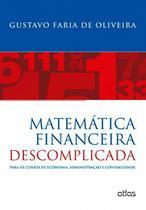 Livro - Matemática Financeira Descomplicada: Para Os Cursos De Economia, Administração E Contabilidade -