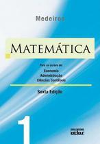 Livro - Matemática: Para Os Cursos De Economia, Administração E Ciências Contábeis - Volume 1 -