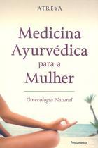 Livro - Medicina Ayurvédica Para a Mulher -