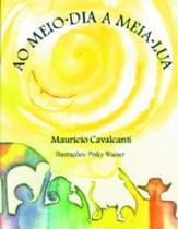 Livro - Meio Dia A Meia Lua, Ao - Dcl - difusao cultural do livr -