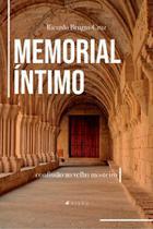 Livro - Memorial íntimo: confissão ao velho mosteiro - Viseu