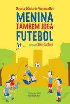 Livro - Menina também joga futebol -