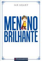 Livro - Menino Brilhante - Um Guia Prático Para Educar Filhos Com Amor E Responsabilidade -