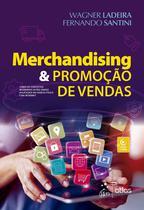 Livro - Merchandising & Promoção de Vendas - Como os Conceitos Modernos estão sendo Aplicados no Varejo Físico e na Internet -