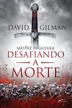 Livro - MESTRE DA GUERRA II: DESAFIANDO A MORTE -