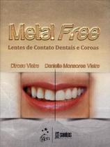 Livro - Metal Free - Lentes de Contato Dentais e Coroas -