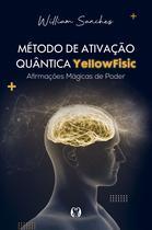 Livro - Método de ativação quântica Yellowfisic -
