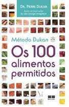 Livro - Método Dukan: Os 100 alimentos permitidos -