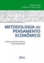 Livro - Metodologia do Pensamento Econômico: O Modo de Fazer Ciência dos Economistas - Barbieri - Atlas