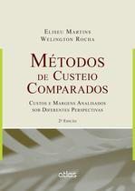 Livro - Métodos De Custeio Comparados: Custos E Margens Analisados Sob Diferentes Perspectivas -