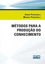 Livro - Métodos Para A Produção Do Conhecimento -