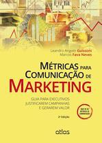 Livro - Métricas Para Comunicação De Marketing: Guia Para Executivos Justificarem Campanhas E Gerarem Valor -