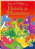 Livro - Meu livrinho de...história de dinossauro -