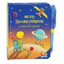 Livro - Meus Segredinhos: O Pequeno Príncipe - Todo Livro