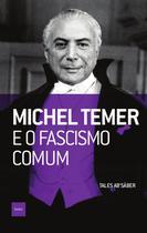 Livro - Michel Temer e o fascismo comum -
