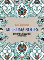 Livro - Mil e uma noites - Livro de colorir antiestresse