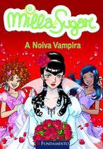 Livro - Milla E Sugar - A Noiva Vampira -