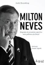 Livro - Milton Neves - Biografia do jornalista esportivo mais polêmico do Brasil -