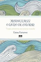 Livro - Mindfulness: O livro de colorir -
