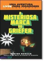 Livro - Minecraft II : A misteriosa marca do Griefer : Uma aventura livre para jogadores -