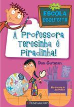 Livro - Minha Escola Esquisita - A Professora Teresinha É Piradinha! -