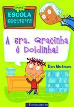 Livro - Minha Escola Esquisita - A Sra. Gracinha É Doidinha! -
