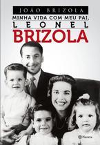 Livro - Minha Vida Com Meu Pai, Leonel Brizola -