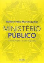 Livro - Ministério Público: A Constituição E As Leis Orgânicas -
