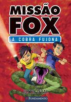 Livro - Missão Fox 01 - A Cobra Fujona -