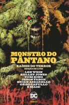 Livro - Monstro Do Pântano: Raízes Do Terror -