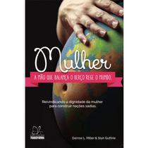 Livro Mulher - Darrow L. Miller, Stan Guthrie - Transforma -
