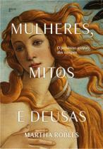 Livro - Mulheres, Mitos e Deusas -