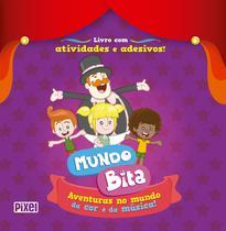 Livro - Mundo Bita - Aventuras no mundo da cor e da música! -
