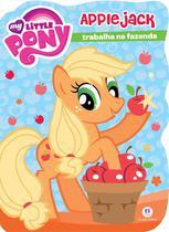Livro - My Little Pony - Applejack trabalha na fazenda -