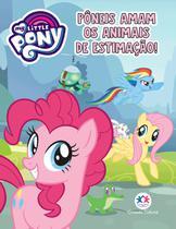 Livro - My Little Pony - Pôneis amam os animais de estimação! -