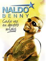 Livro - Naldo Benny - Cada vez eu quero mais -