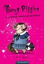 Livro - Nanny Piggins 02 - Nanny Piggins E A Volta Do Mestre De Cerimônias -