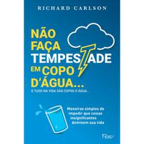Livro - NÃO FAÇA TEMPESTADE EM COPO D'ÁGUA... E TUDO NA VIDA SÃO COPOS D'ÁGUA (NOVA EDIÇÃO) -