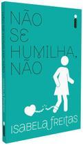 Livro - Não Se Humilha, Não -