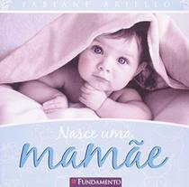 Livro - Nasce Uma Mamãe -