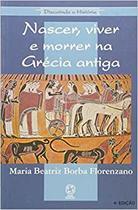 Livro nascer, viver e morrer na grecia antiga - Atual -