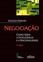 Livro - Negociação: Como Usar A Inteligência E A Racionalidade -