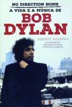 Livro - No direction home - A vida e a música de Bob Dylan -