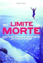 Livro - No limite da morte - O que temos a aprender com os atletas que vivem no extremo