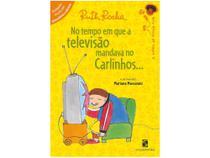 Livro No Tempo em que a Televisão - Mandava no Carlinhos Ruth Rocha - Salamandra