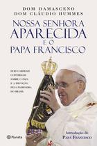 Livro - Nossa Senhora Aparecida e o Papa Francisco -