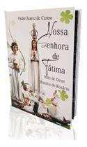 Livro Nossa Senhora De Fátima - Padre Juarez de Castro -