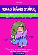 Livro - Nosso Diário Otário - Um Diário Para Dividir Com As Suas Amigas -