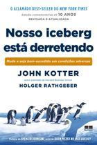 Livro - Nosso iceberg está derretendo (Edição comemorativa) -